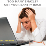 too many emails- how to cut the noise and get your sanity back