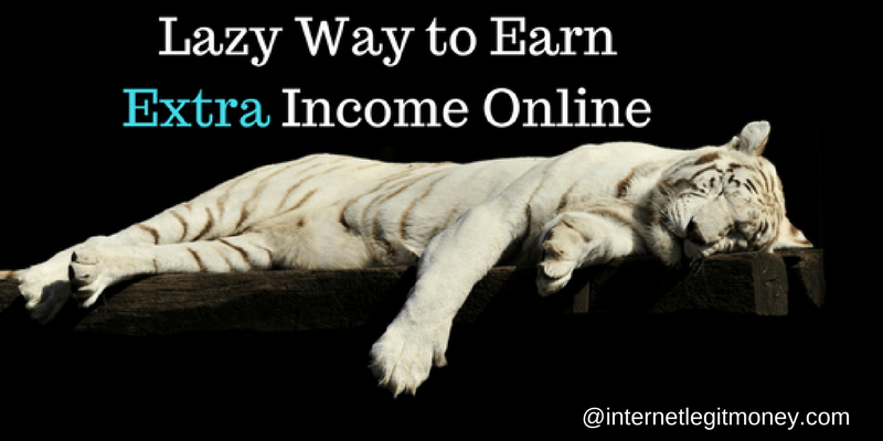 lazy way to earn extra income online